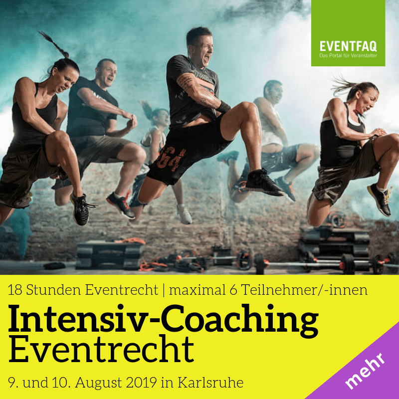 Intensiv-Coaching Eventrecht Alle weiteren Informationen finden Sie unter https://eventfaq.de/intensiv-coaching-eventrecht/