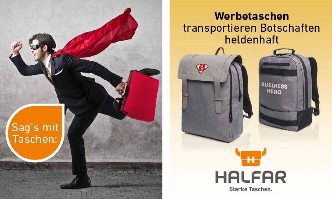 Werbetaschen transportieren Botschaften heldenhaft Ob Business Hero oder Alltagsheld - bei HALFAR® gibt es für jeden Helden die richtige Taschen bzw. den passenden Rucksack. Eine individuelle Logoanbringung macht den Superhelden-Look perfekt. Mehr Taschen für Helden finden Sie auf www.halfar.com.
