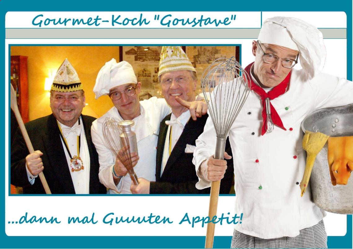 Comedy-Koch Goustave Gourmet-Koch Goustave: Geschmückt mit grande Kochmütze + RiesenKochLöffel ist Gustav in seinem Element, weiht er die Gäste ein in die Welt der kulinarischen Hochgenüsse. Vorschläge über Anordnung der Speisen, Größe der Portionen, wissenschaftlich fundierte Ausführungen über Kau- und Schluckverhalten + optimales Verhältnis von flüssiger zu fester Nahrung runden seine Bemühungen ab, die Gäste auf einen langen, rauschenden Abend vorzubereiten.