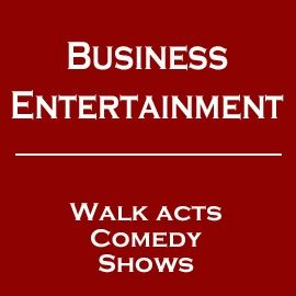 Business Entertainment  |  Walk acts | Comedy | Shows